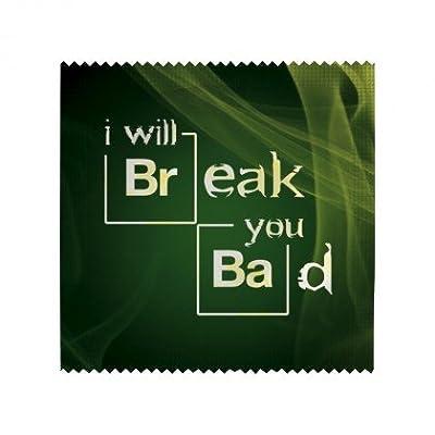Préservatif humoristique I will break you bad