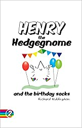 Henry the Hedgegnome and the birthday socks (Hedgegnomes Book 2)