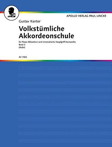 Volkstümliche Akkordeonschule: für Piano-Akkordeon und chromatische Knopfgriff-Harmonika. Band 2. Akkordeon.