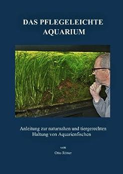 Das Pflegeleichte Aquarium von [Rötter, Otto]