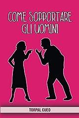 Idea Regalo - Come sopportare gli uomini: Scherzo regalo per addio al nubilato. Libro simpatico e divertente per amica che si sposa. Idea regalo gadget per la sposa del matrimonio.