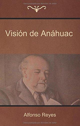 Visión de Anáhuac por Alfonso Reyes