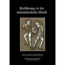 Einführung in die mittelalterliche Musik: Mit zahlreichen Notenbeispielen