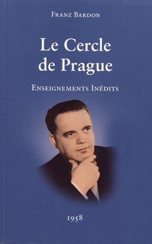 Le Cercle de Prague : Enseignements indits
