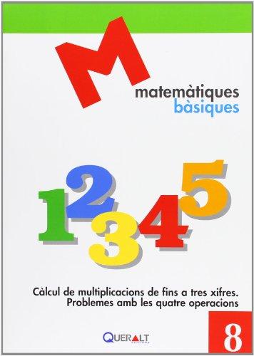 Càlcul de multiplicacions de fins a tres xifres.Problemes amb les cuatre operacions (Matemàtiques Bàsiques) por Proyecte educatiu el Far