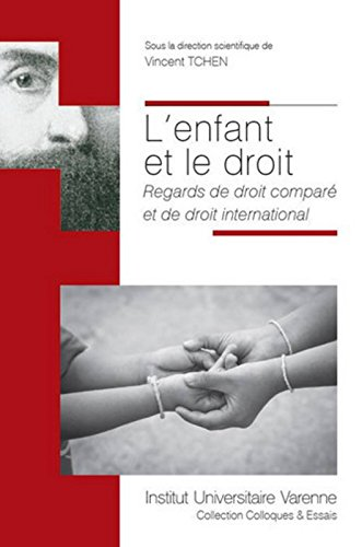 L'enfant et le droit : Regards de droit comparé et de droit international par Vincent Tchen, Collectif