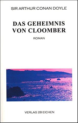 Arthur Conan Doyle: Ausgewählte Werke / Das Geheimnis von Cloomber: Roman