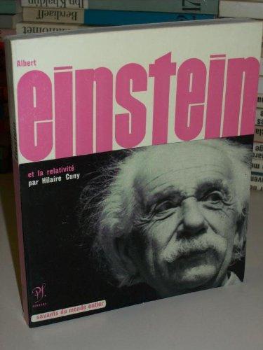 Albert Einstein et la relativité - Présentation, choix de textes et bibliographie par Hilaire Cuny (envoi autographe d'Hilaire Cuny)