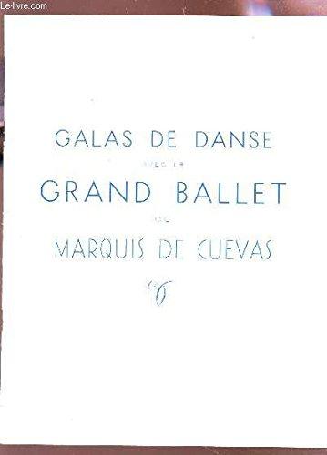 PROGRAMME / GALAS DE DANSE AVEC LE GRAND BALLET DU MARQUIS DE CUEVAS