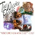 Here Come the Ranting Lads - Live By Whisky Priests,Gary Miller (1999-09-27)
