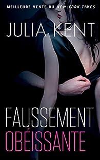 Faussement obéissante par Julia Kent