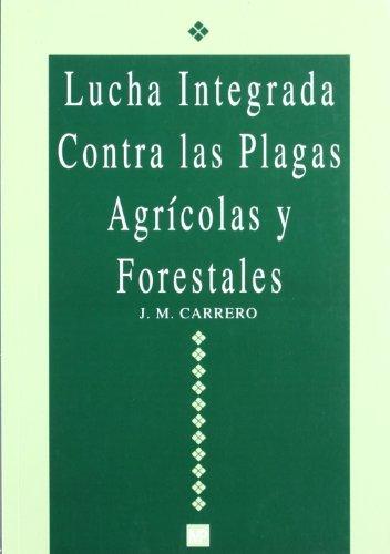 Lucha integrada contra las plagas agrícolas y forestales por José María Carrero