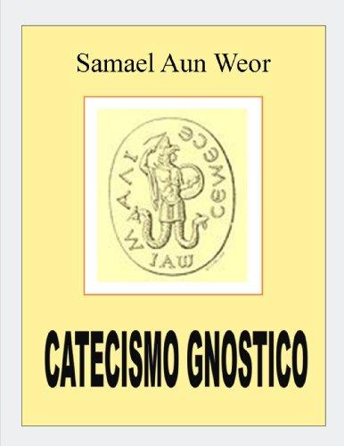 CATECISMO GNOSTICO ( COMENTADO ) por SAMAEL AUN WEOR