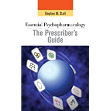 Essential Psychopharmacology: the Prescriber's Guide (Essential Psychopharmacology Series)