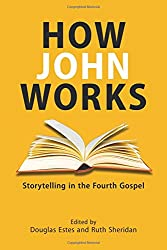 How John Works: Storytelling in the Fourth Gospel (Resources for Biblical Study)