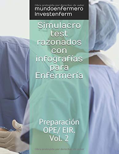 Simulacro test razonados con infografías para Enfermería: Preparación OPE/ EIR. Vol. 2 por mundoenfermero investenferm