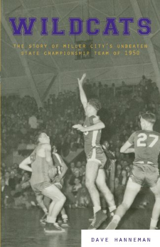 Wildcats: The story of Miller City's Unbeaten State Championship Team of 1950