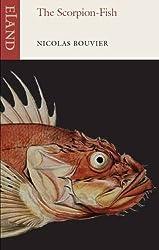 The Scorpion-Fish by Nicolas Bouvier (2014-09-01)