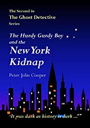 The Hurdy Gurdy Boy and the New York Kidnap (The Ghost Detective Book 2)