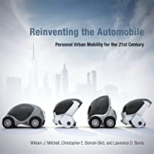 Reinventing the Automobile: Personal Urban Mobility for the 21st Century (MIT Press) by William J. Mitchell (2015-08-21)