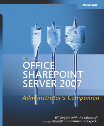 Microsoft® Office SharePoint® Server 2007 Administrator's Companion