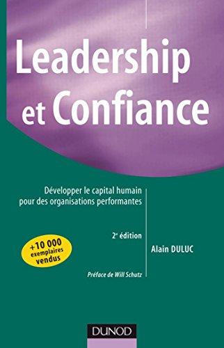 Leadership et confiance - 2ème édition : Développer le capital humain pour des organisations performantes (RH-Animation des hommes)