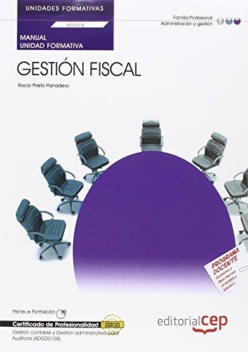 Descargar Libro Manual Gestión Fiscal (UF0315/MF0231_3). Certificados de Profesionalidad. Gestión contable y Gestión administrativa para Auditoría (ADGD0108). de Rocío Prieto Panadero