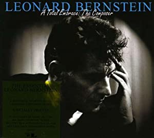 Leonard Bernstein - A Total Embrace: The Composer from Sony Music