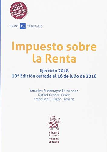Impuesto sobre la Renta 10ª Edición 2018 (Textos legales Tirant Tributario) por Amadeo Fuenmayor Fernández