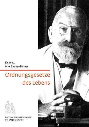 Ordnungsgesetze des Lebens: Dr. med. Max Bircher-Benner