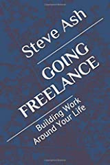 Going Freelance: Building Work Around Your Life Paperback
