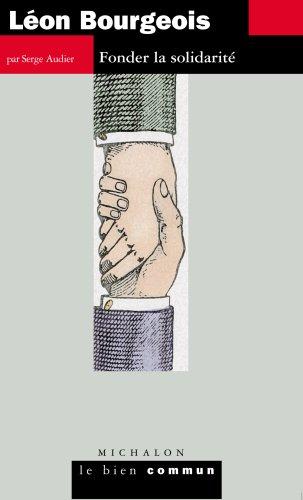Léon Bourgeois : Fonder la solidarité