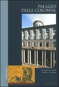 palazzo-delle-colonne-milano-ediz-inglese-guide-banca-intesa-sanpaolo