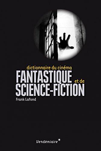 Dictionnaire du cinéma fantastique et de science-fiction