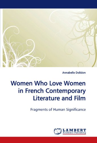 Women Who Love Women in French Contemporary  Literature and Film por Annabelle Dolidon