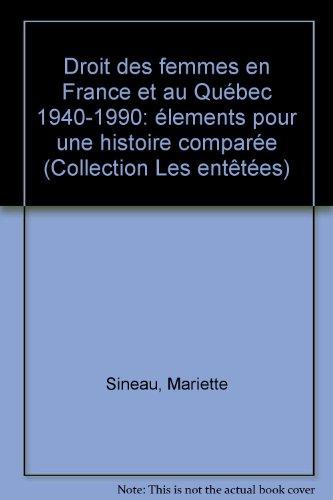 Droit des femmes en France et au Québec 1940-1990: élements pour une histoire comparée (Collection Les entêtées) par Mariette Sineau