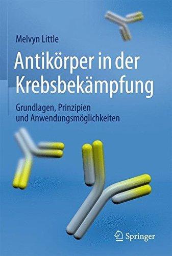 Antik????rper in der Krebsbek????mpfung: Grundlagen, Prinzipien und Anwendungsm????glichkeiten (German Edition) by Melvyn Little (2015-05-12)