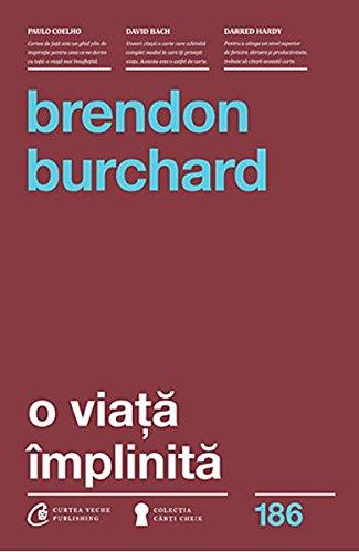 O VIATA IMPLINITA por BRENDON BURCHARD