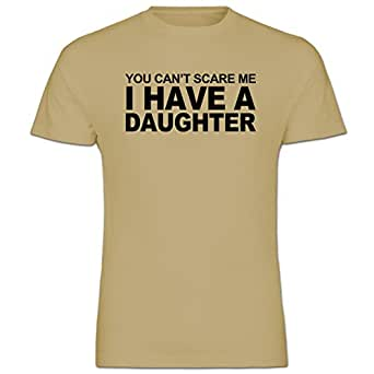 You Can't Scare Me I Have A Daughter Fathers Day Gift Sand Mens Cotton Short Sleeve T-Shirt Size XL