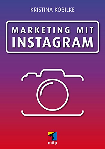 Marketing mit Instagram (mitp Business)
