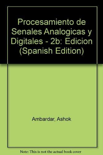 Descargar Libro Procesamiento De Senales Analogicas Y Digitales de Ashok Ambardar