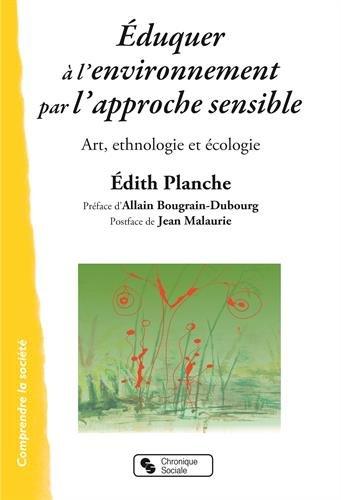 Eduquer à l'environnement par l'approche sensible : Art, ethnologie et écologie
