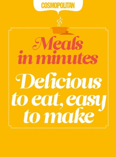 Cosmopolitan: Delicious to Eat, Easy to Make: Quick & Easy After-Work Recipes (English Edition)