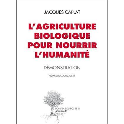 L'agriculture biologique pour nourrir l'humanité: Démonstration (Domaine du possible)