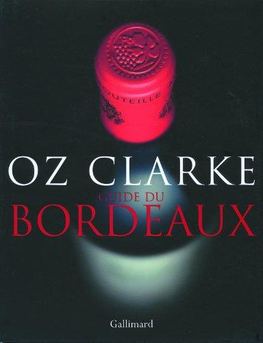 Guide du Bordeaux par Oz Clarke