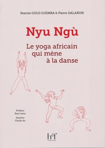 Nyu Ngù : Le yoga africain qui mène à la danse