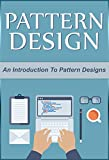 Design Patterns: An Introduction to Design Patterns (Design, Patterns, Design Patterns) (English Edition)