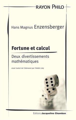 Fortune et calcul : Deux divertissements mathématiques par Hans Magnus Enzensberger