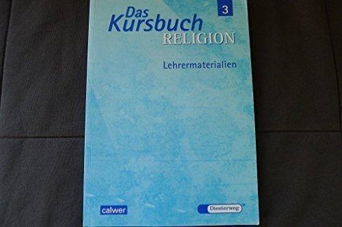 Dieter Petri, Hartmut Rupp und Jörg Thierfelder (Hg.) Das Kursbuch Religion 3 Lehrermaterialien