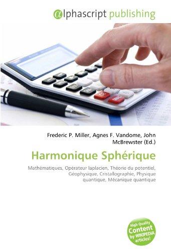 Harmonique Sphérique: Mathématiques, Opérateur laplacien, Théorie du potentiel, Géophysique, Cristallographie, Physique quantique, Mécanique quantique